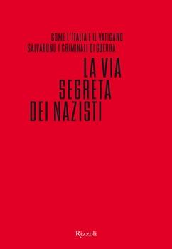 """""""La via segreta dei nazisti"""" si perde nelle misteriose vie dell'editoria italiana"""