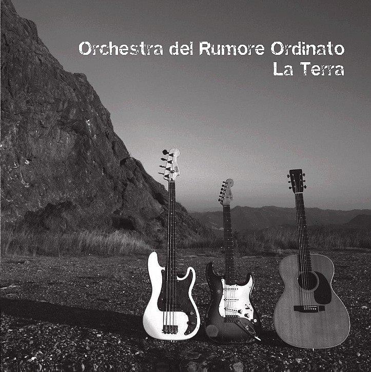 Orchestra del Rumore Ordinato – La terra