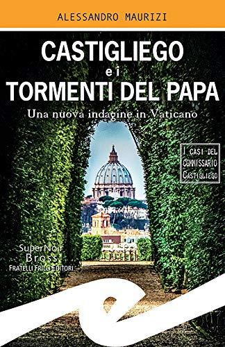 """""""I tormenti del Papa"""" nel nuovo libro di Alessandro Maurizi"""
